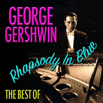 George Gershwin - Rhapsody In Blue - Best Of