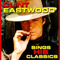 Clint Eastwood - Sings His Classics