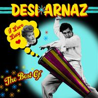 Desi Arnaz - I Love Lucy - The Best Of