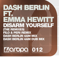 Dash Berlin feat. Emma Hewitt - Disarm Yourself (The Remixes)