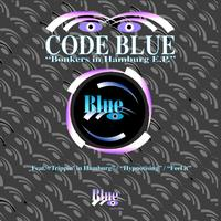 Code Blue - Bonkers In Hamburg E.P.