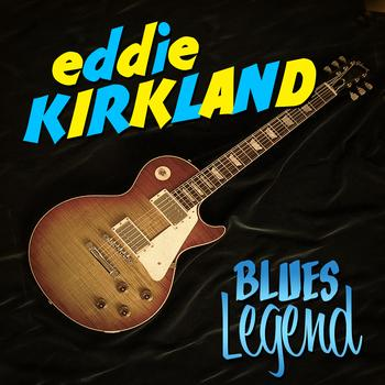 Eddie Kirkland - Blues Legend