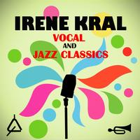 Irene Kral - Vocal & Jazz Classics