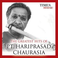 Pandit Hariprasad Chaurasia - The Greatest Hits of Pt. Hariprasad Chaurasia