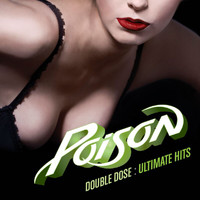 Poison - Double Dose: Ultimate Hits