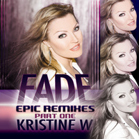Kristine W - Fade - The Remixes, Pt. 1