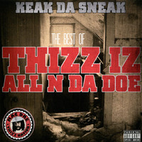 Keak Da Sneak - The Best Of: Thizz Iz All N Da Doe (Explicit)