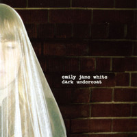 Emily Jane White - Dark Undercoat (Bonus Track Version)