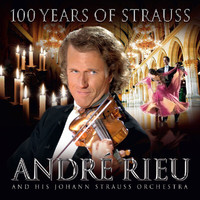 André Rieu - 100 Years of Strauss