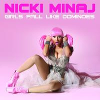 Nicki Minaj - Girls Fall Like Dominoes (Explicit)