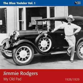 Jimmie Rodgers - My Old Pad