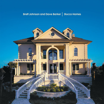 Brett Johnson & Dave Barker - Stucco Homes