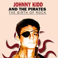 Johnny Kidd And The Pirates - The Birth of Rock