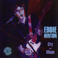 Eddie Hinton - Cry and Moan