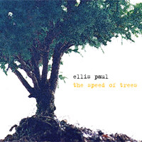 Ellis Paul - The Speed of Trees
