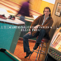 Ellis Paul - American Jukebox Fables