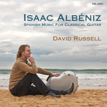 David Russell - Isaac Albéniz: Spanish Music For Classical Guitar