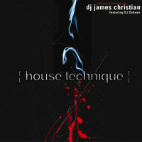 James Christian - House Technique (Continuous DJ Mix By James Christian)