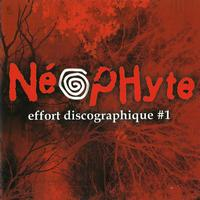 Neophyte - Effort Discographique 1 (Explicit)
