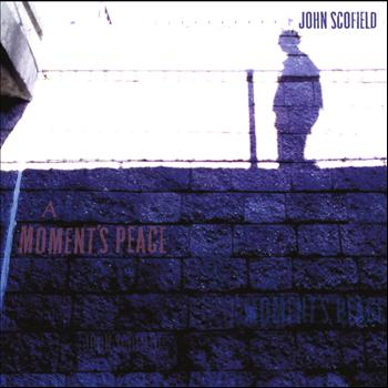 John Scofield - A Moment's Peace (International Version)
