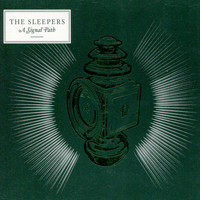 The Sleepers - A Signal Path