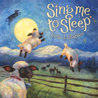 Various Artists - Sing Me to Sleep: Indie Lullabies