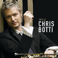 Chris Botti - This is Chris Botti (International Version)