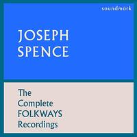 Joseph Spence - The Complete Folkways Recordings