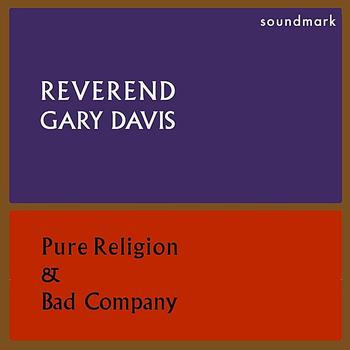 Reverend Gary Davis - Pure Religion and Bad Company