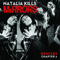 Natalia Kills - Mirrors (Remixes Chapter 2)