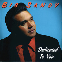 Big Sandy - Dedicated To You
