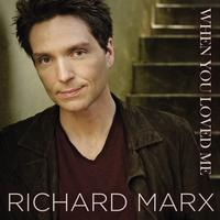 Richard Marx - When You Loved Me