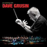 Dave Grusin - An Evening With Dave Grusin