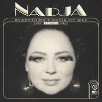 Nadja / - Everything's Going My Way