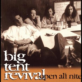 Big Tent Revival - Open All Nite