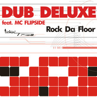 Dub Deluxe - Rock Da Floor