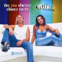 Milk Inc. - The Sun Always Shines on TV - EP
