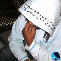 Demarkus Lewis - Never Let Go EP