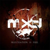 Mxd - Frustration is fuel