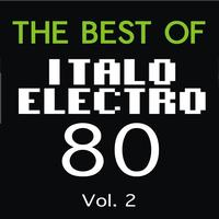 Various Artists - The Best of Italo Electro 80, Vol. 2