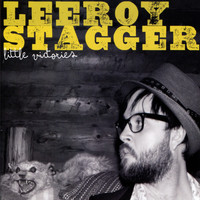 Leeroy Stagger - Little Victories