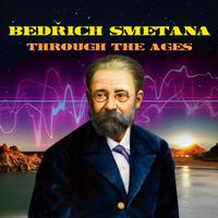 Bedrich Smetana - Smetana Through The Ages