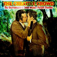 The Creative Crowd - The Brotherhood & Other Motion Picture Themes