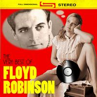 Floyd Robinson - The Very Best Of