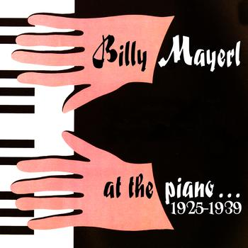 Billy Mayerl - At The Piano 1925-1939