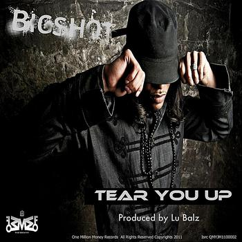 Bigshot - Tear You Up