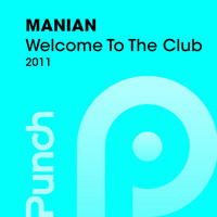 Manian - Welcome To The Club 2011