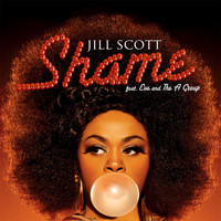 Jill Scott - Shame (feat. Eve & The A Group)