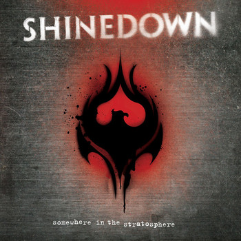 Shinedown - Somewhere In The Stratosphere (Explicit)