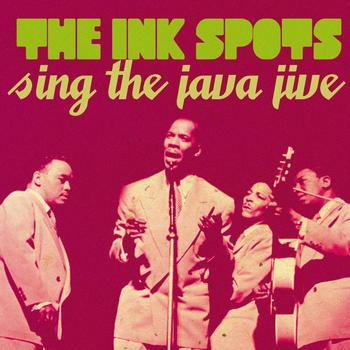 THE INK SPOTS - The Ink Spots Sing the Java Jive